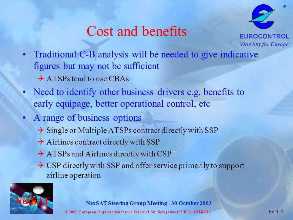 Cost and benefits Traditional C-B analysis will be needed to give indicative figures but may not be sufficient.