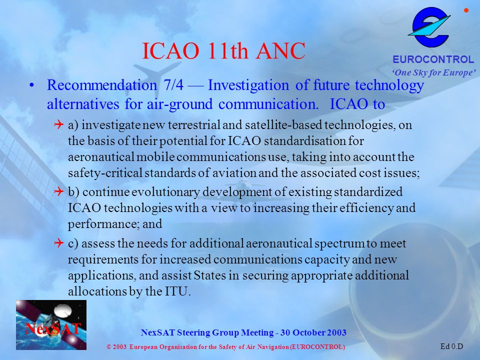ICAO 11th ANC Recommendation 7/4 — Investigation of future technology alternatives for air-ground communication. ICAO to.