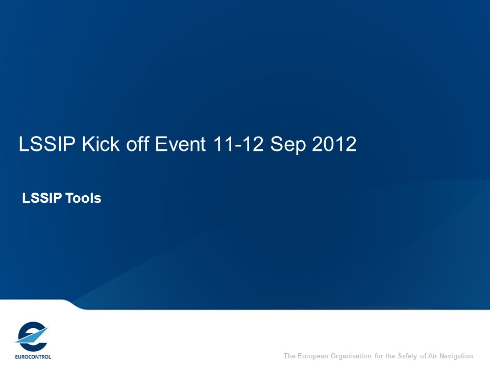 LSSIP Kick off Event 11-12 Sep 2012