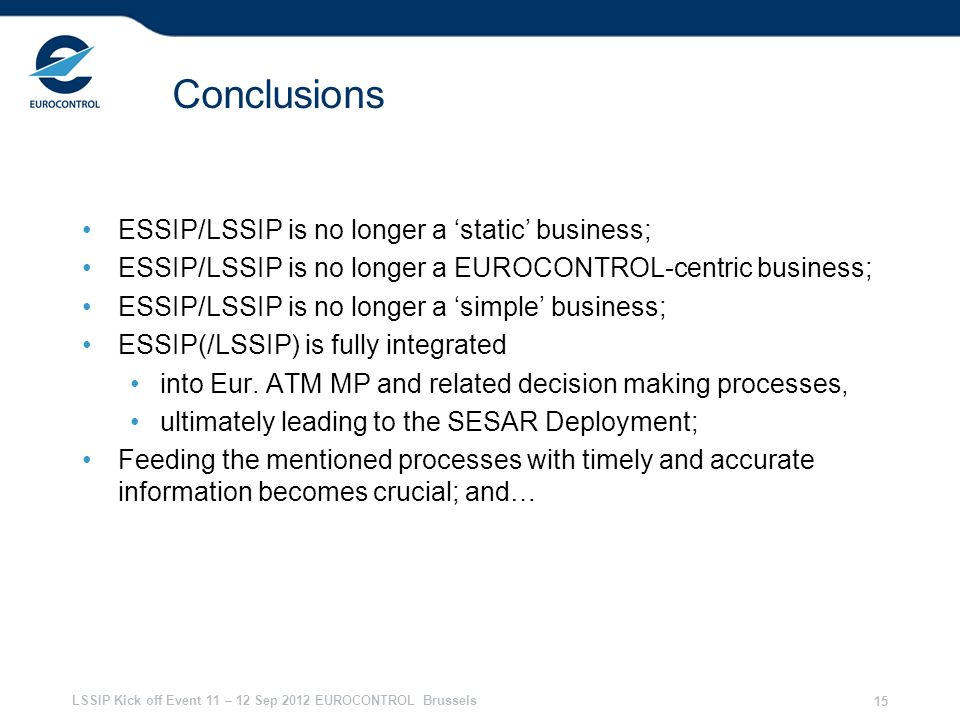 Conclusions ESSIP/LSSIP is no longer a 'static' business;