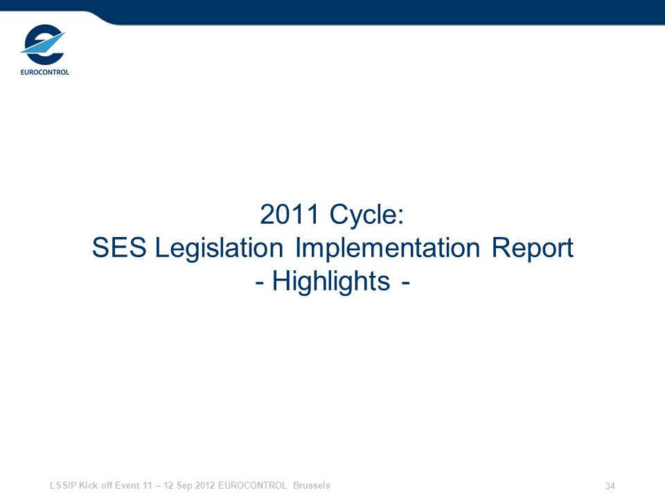 2011 Cycle: SES Legislation Implementation Report - Highlights -
