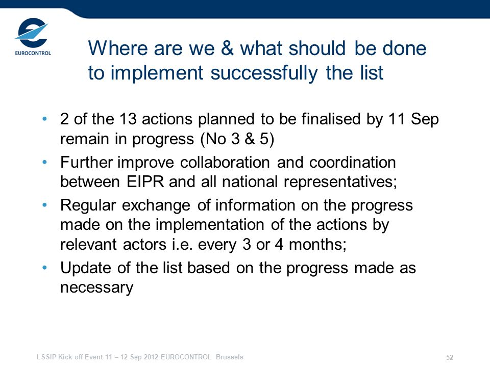 Where are we & what should be done to implement successfully the list