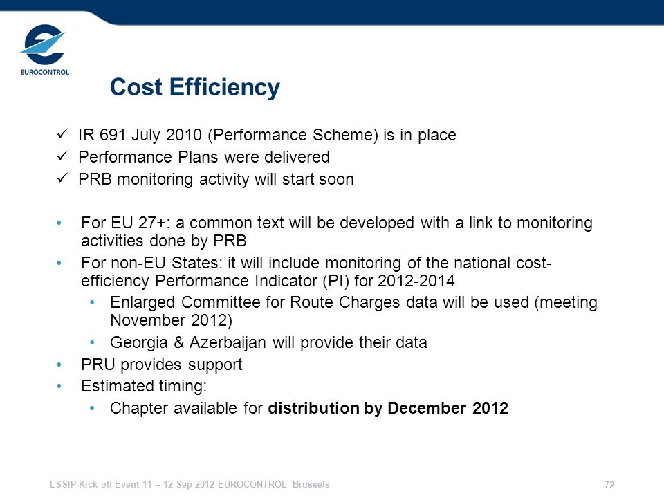 Cost Efficiency  IR 691 July 2010 (Performance Scheme) is in place