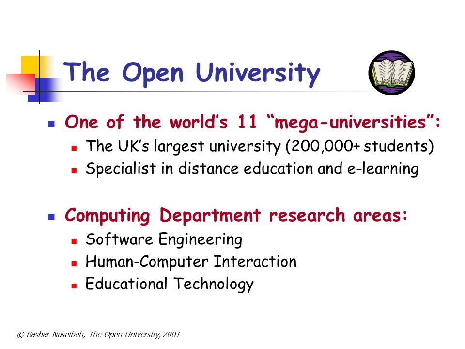 The Open University One of the world's 11 mega-universities :