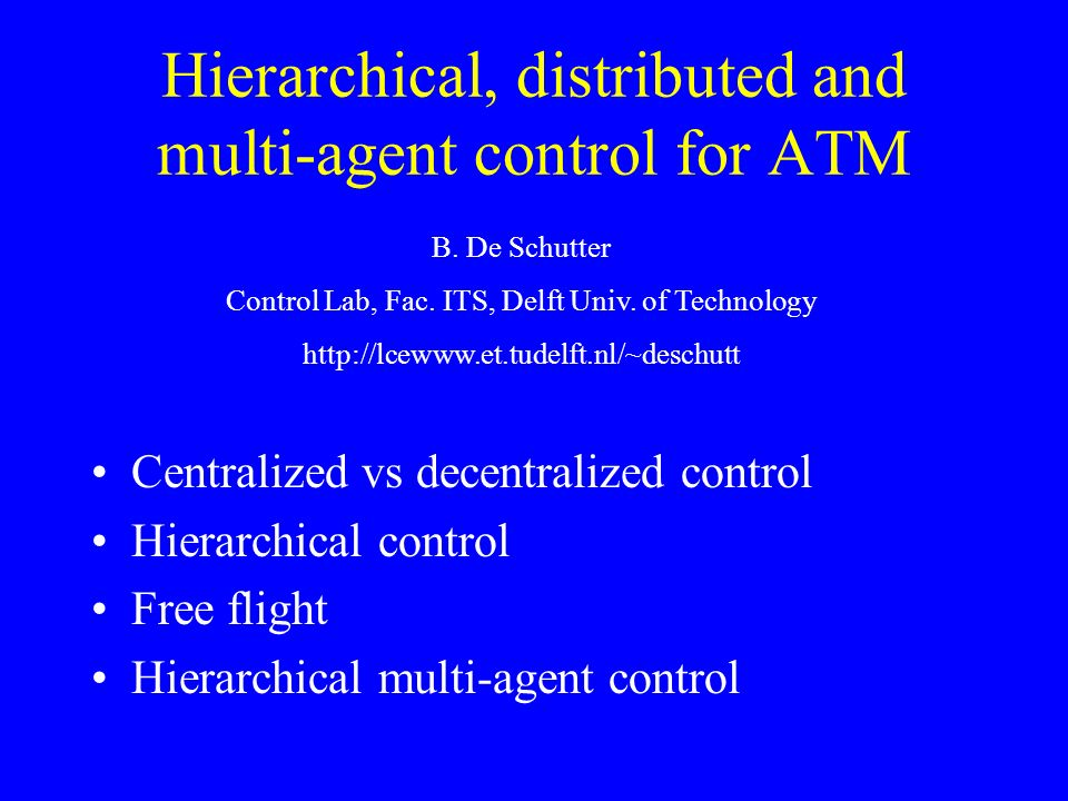 Hierarchical, distributed and multi-agent control for ATM