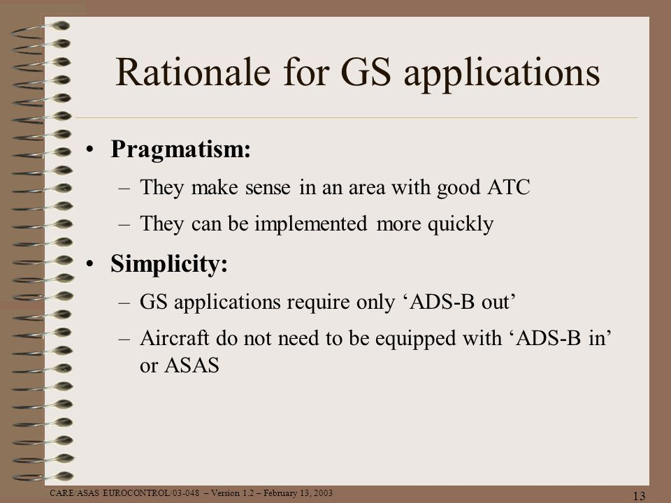 Rationale for GS applications