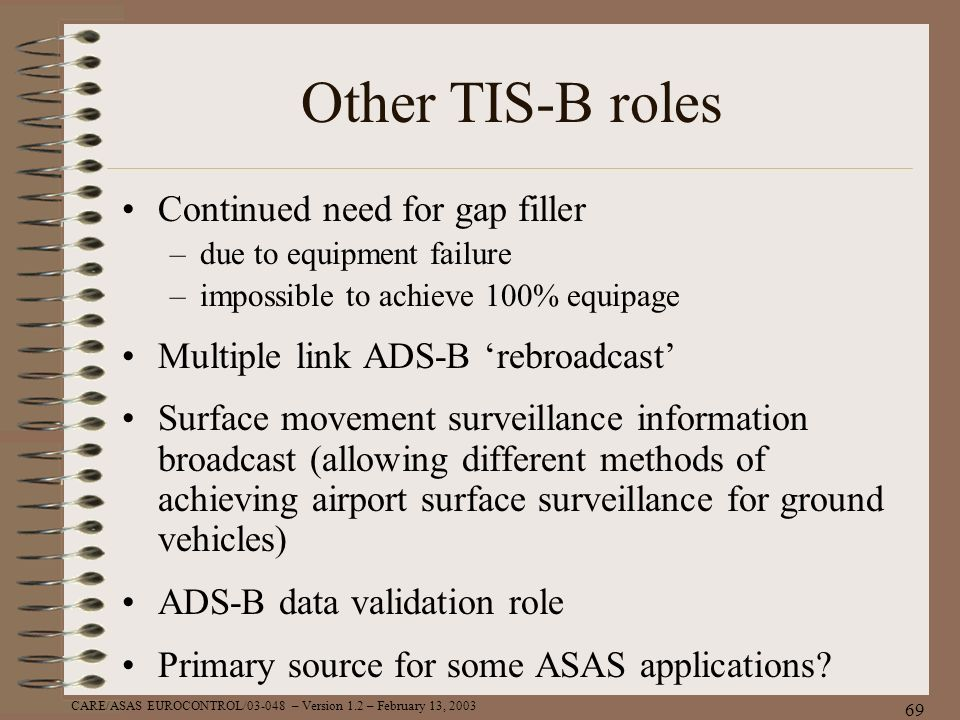 Other TIS-B roles Continued need for gap filler