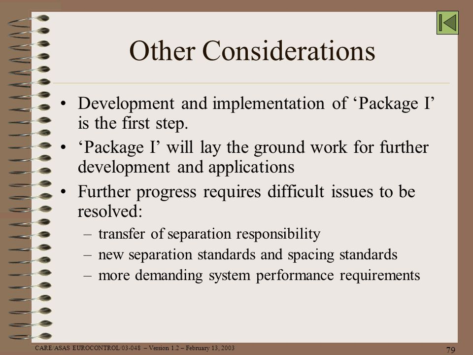 Other Considerations Development and implementation of 'Package I' is the first step.