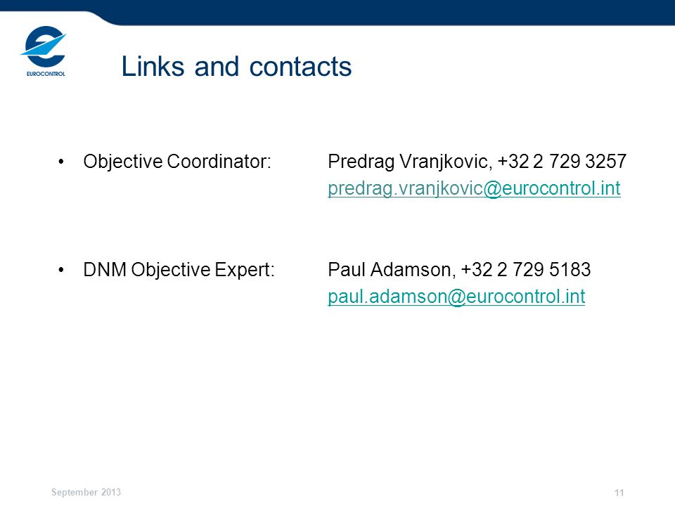 Links and contacts Objective Coordinator: Predrag Vranjkovic, +32 2 729 3257. predrag.vranjkovic@eurocontrol.int.