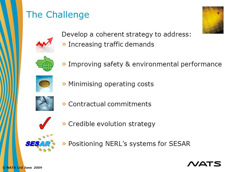The Challenge Develop a coherent strategy to address:
