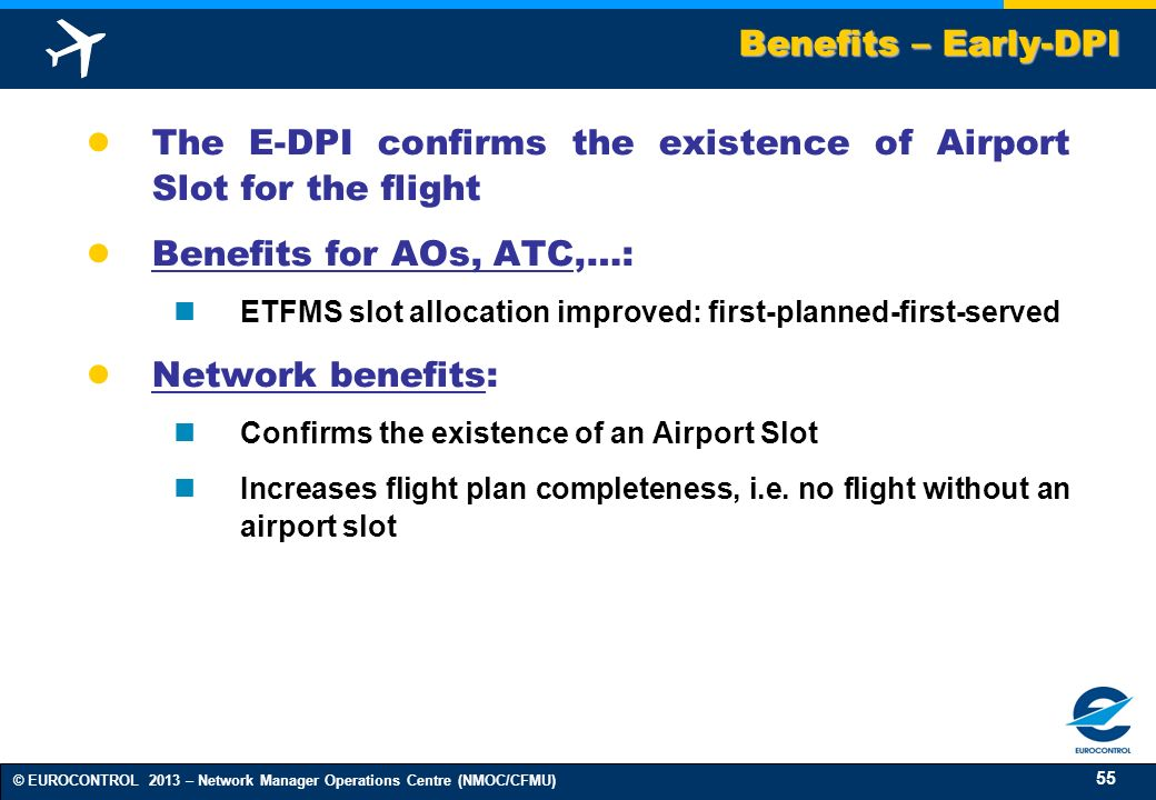 The E-DPI confirms the existence of Airport Slot for the flight