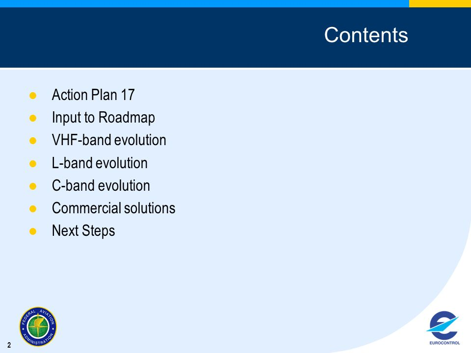 Contents Action Plan 17 Input to Roadmap VHF-band evolution