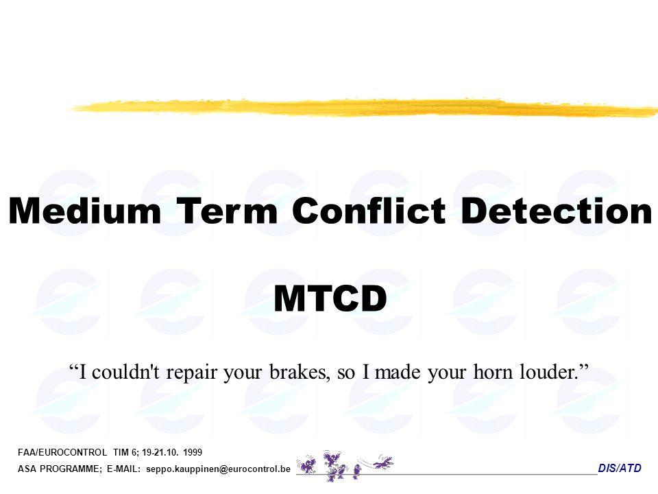 Medium Term Conflict Detection MTCD
