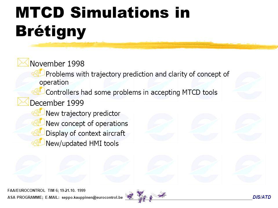 MTCD Simulations in Brétigny