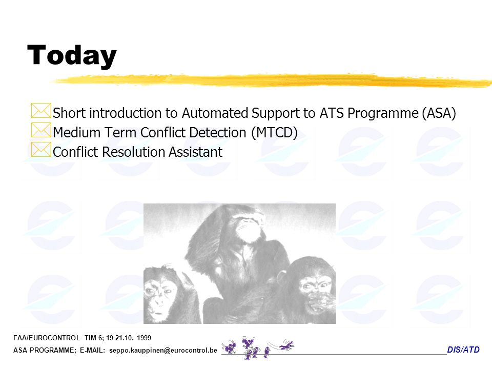 Today Short introduction to Automated Support to ATS Programme (ASA)