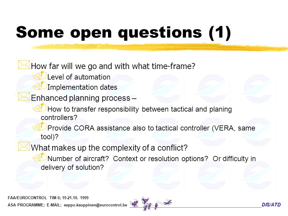 Some open questions (1) How far will we go and with what time-frame