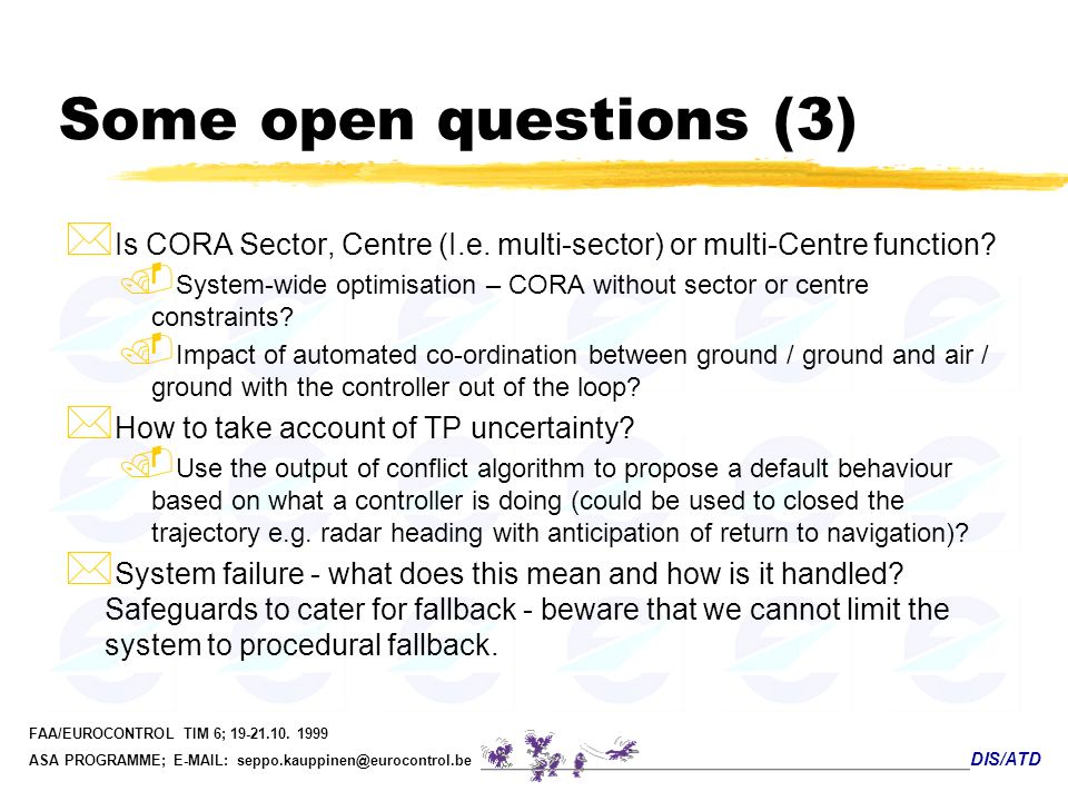 Some open questions (3) Is CORA Sector, Centre (I.e. multi-sector) or multi-Centre function