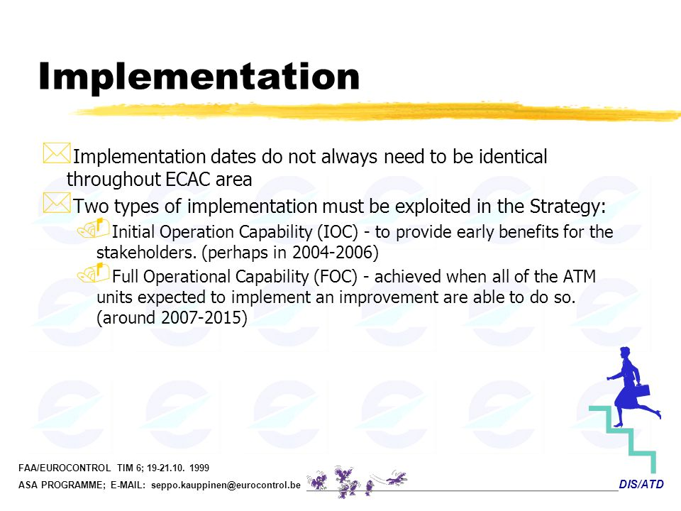 Implementation Implementation dates do not always need to be identical throughout ECAC area.