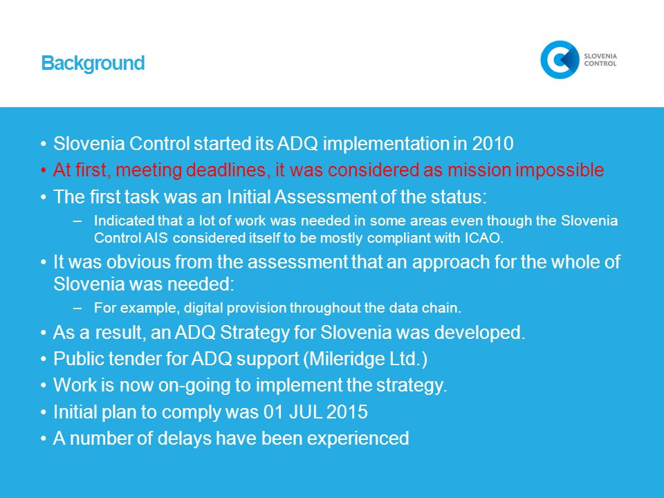 Background Slovenia Control started its ADQ implementation in 2010