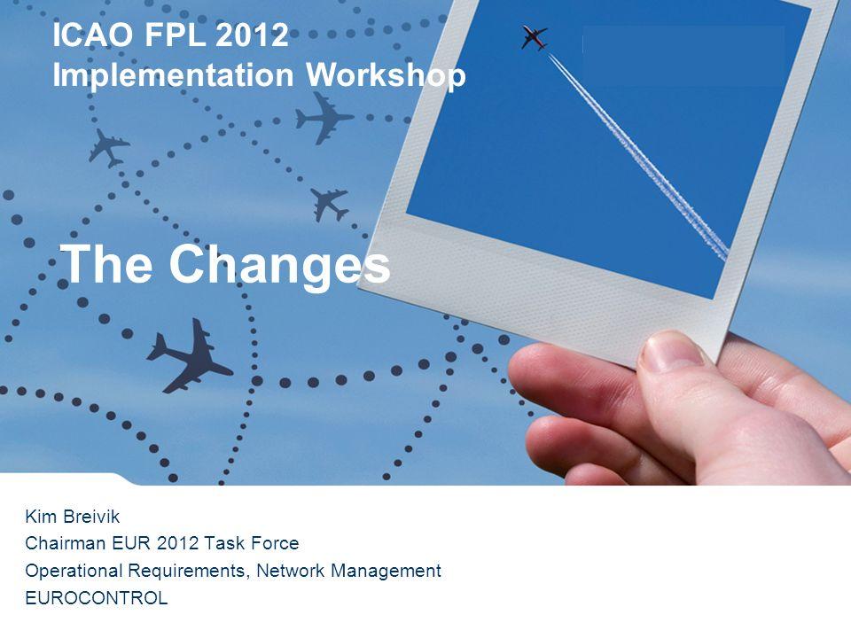 The Changes Kim Breivik Chairman EUR 2012 Task Force