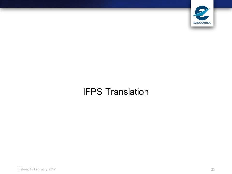 IFPS Translation Lisbon, 16 February 2012