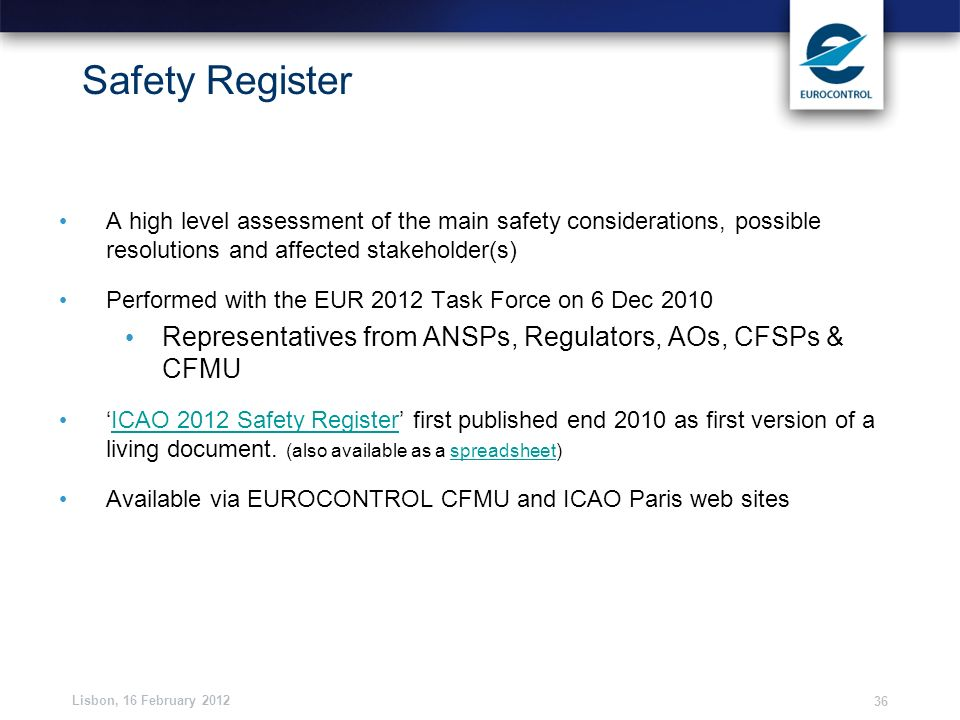 Safety Register A high level assessment of the main safety considerations, possible resolutions and affected stakeholder(s)
