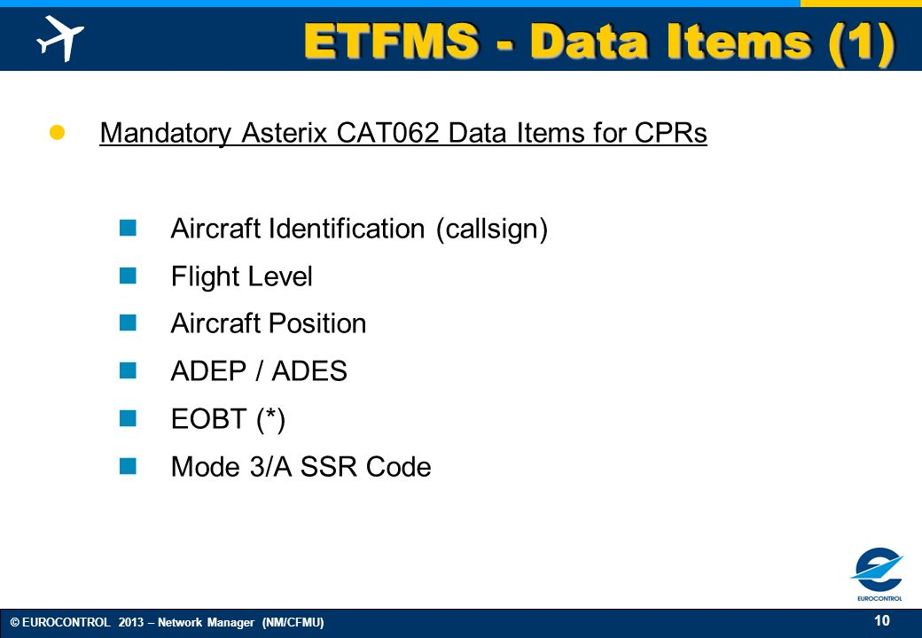 ETFMS - Data Items (1) Mandatory Asterix CAT062 Data Items for CPRs
