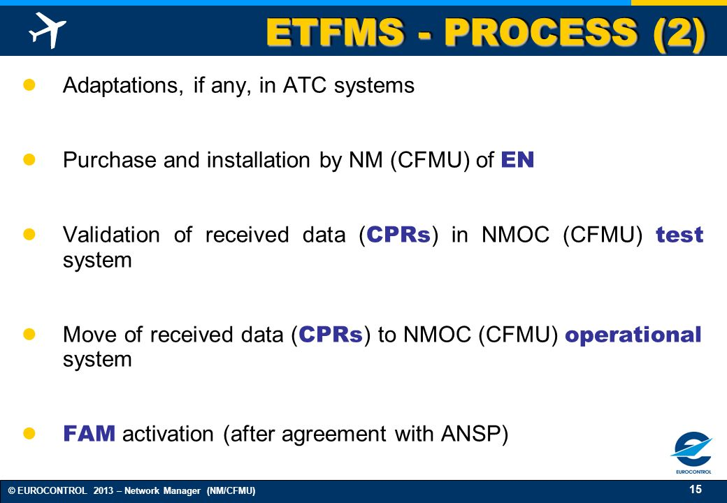 ETFMS - PROCESS (2) Adaptations, if any, in ATC systems