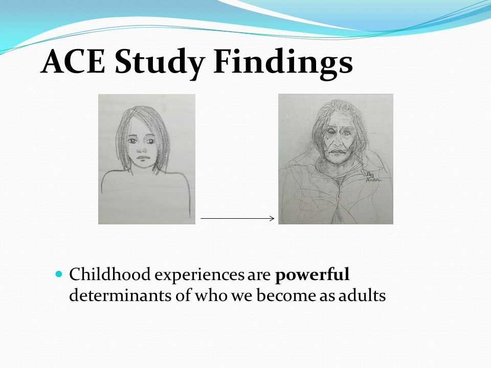 The Adverse Childhood Experiences (ACE) Study and Practice ...