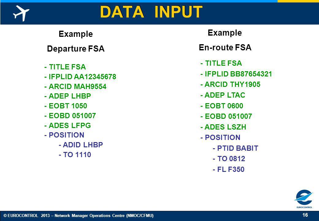 DATA INPUT Example Example En-route FSA Departure FSA - TITLE FSA