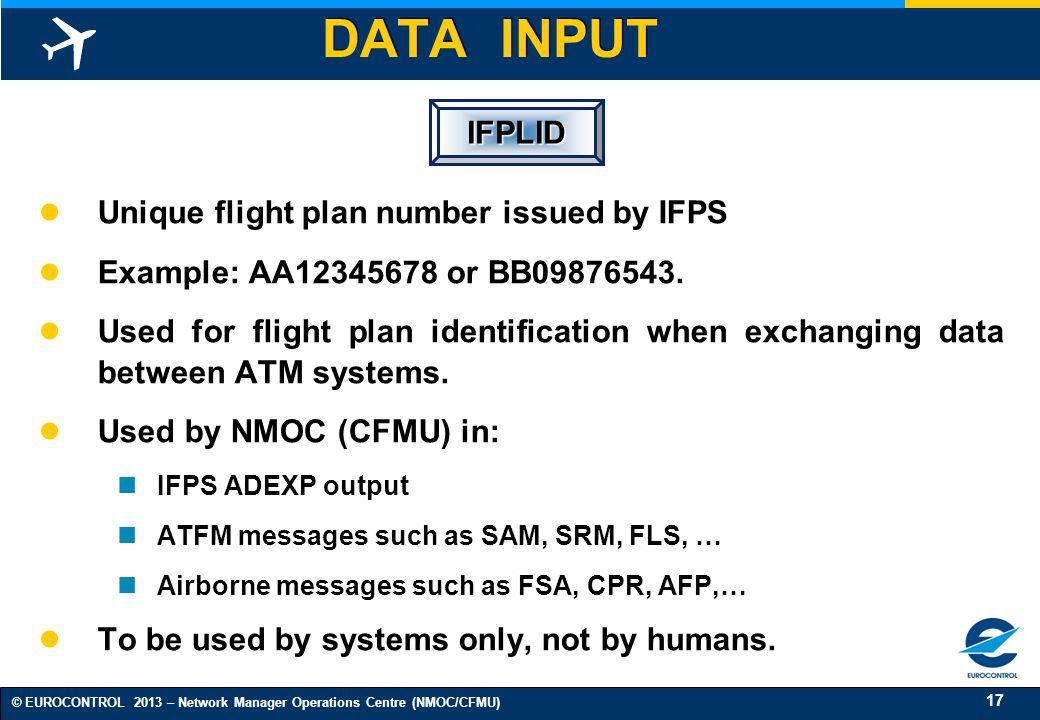 DATA INPUT IFPLID Unique flight plan number issued by IFPS