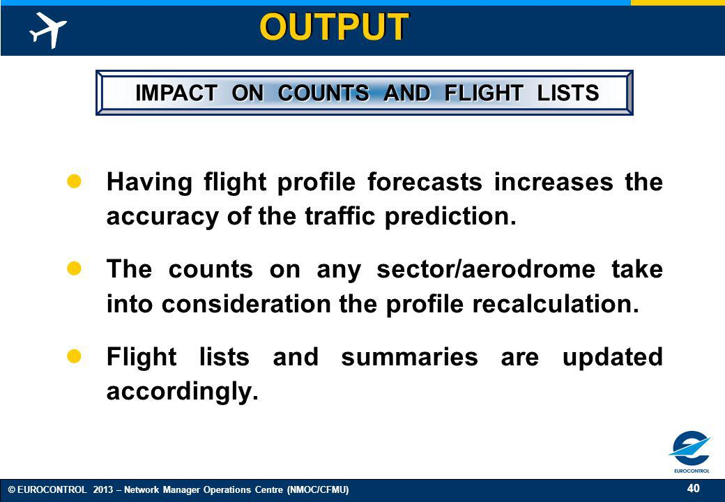IMPACT ON COUNTS AND FLIGHT LISTS