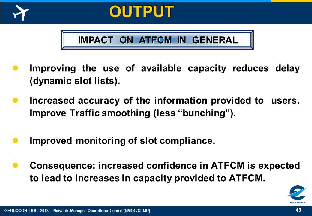 IMPACT ON ATFCM IN GENERAL