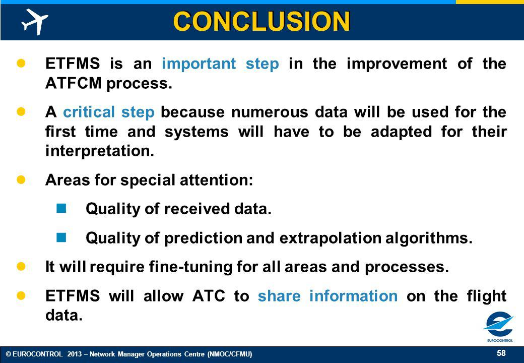 CONCLUSION ETFMS is an important step in the improvement of the ATFCM process.