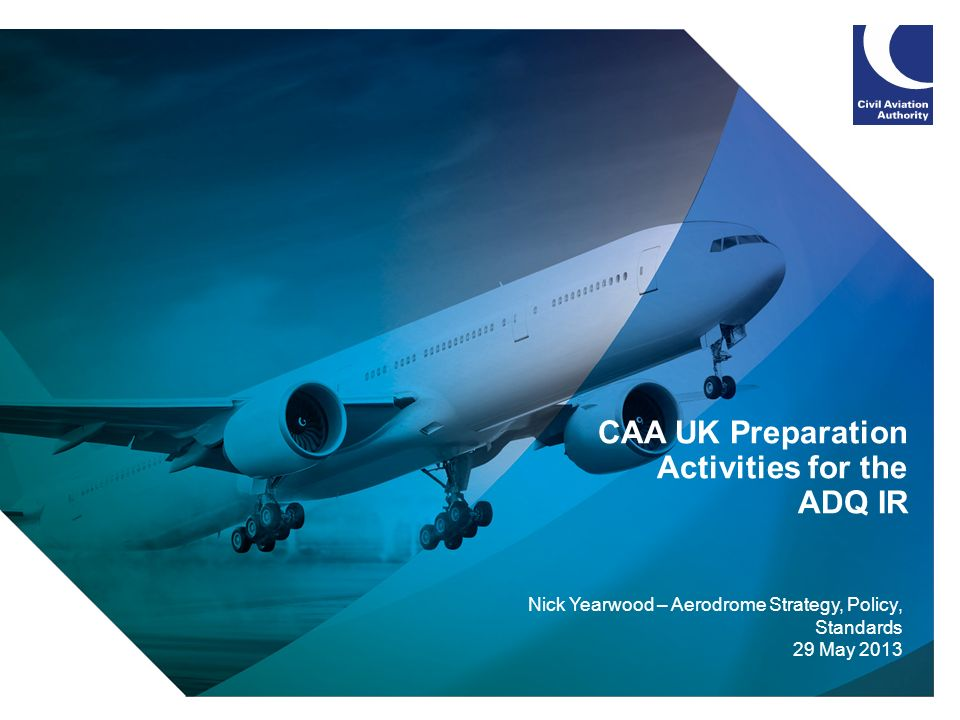 CAA UK Preparation Activities for the ADQ IR
