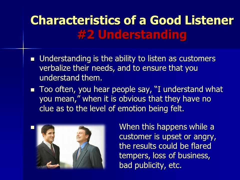 the characteristics of a good listener I have been reflecting lately on how important - and how difficult - it is to listen i am coming to understand how much conflict and misunderstanding is related to a.