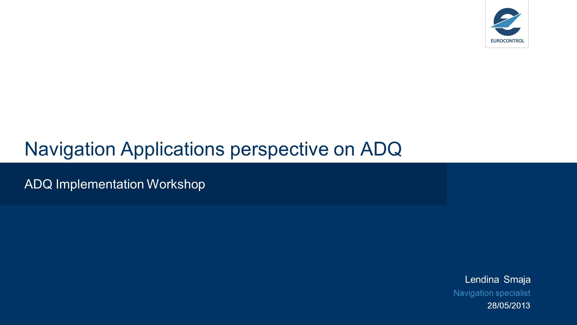 Navigation Applications perspective on ADQ