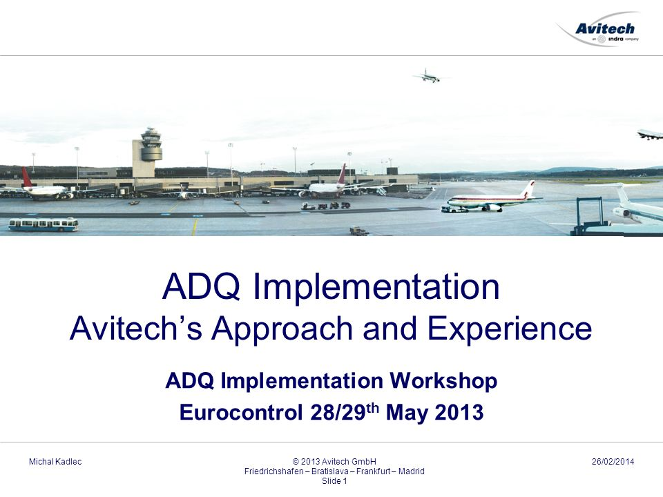 ADQ Implementation Avitech's Approach and Experience