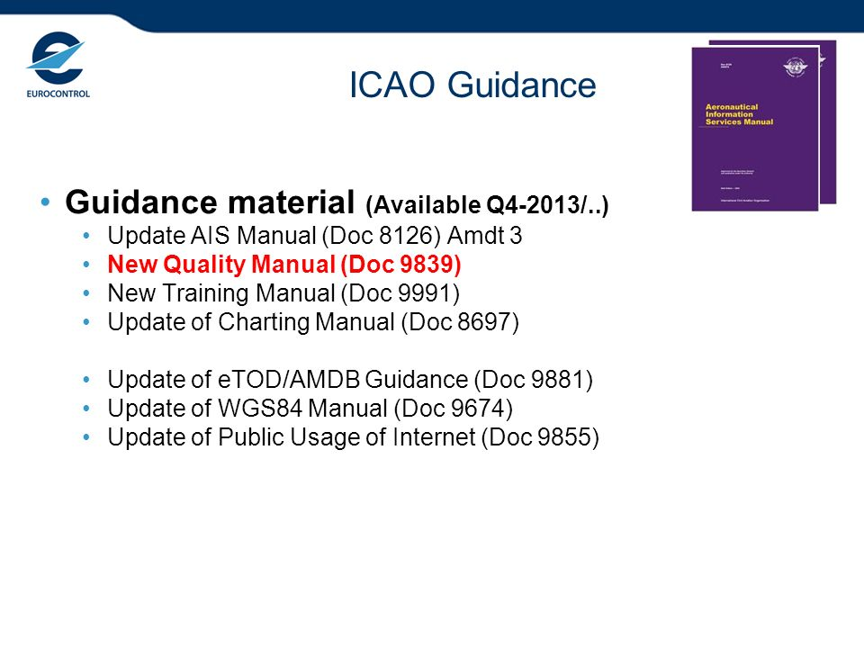 ICAO Guidance Guidance material (Available Q4-2013/..)