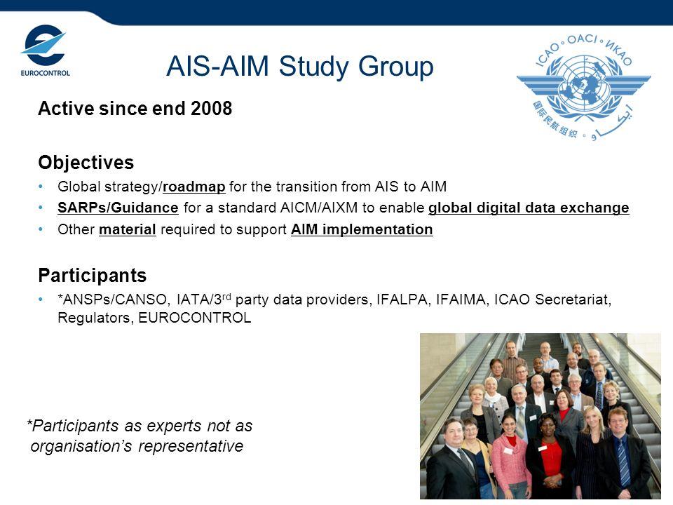 AIS-AIM Study Group Active since end 2008 Objectives Participants