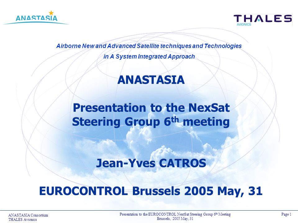 ANASTASIA Presentation to the NexSat Steering Group 6th meeting Jean-Yves CATROS EUROCONTROL Brussels 2005 May, 31