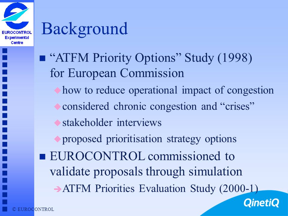Background ATFM Priority Options Study (1998) for European Commission. how to reduce operational impact of congestion.