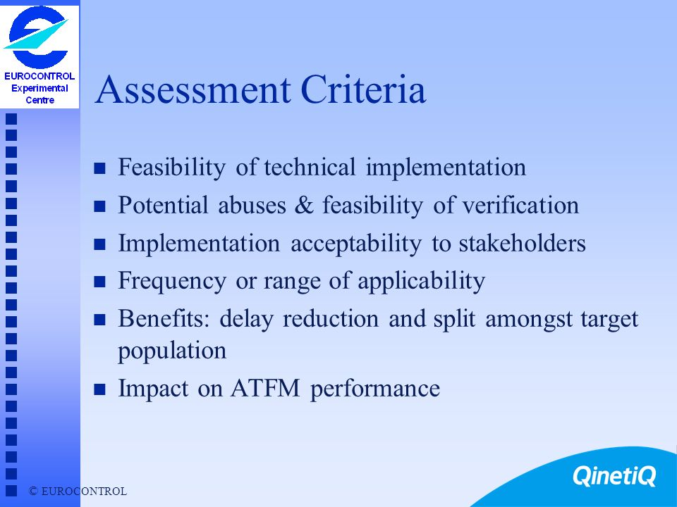 Assessment Criteria Feasibility of technical implementation