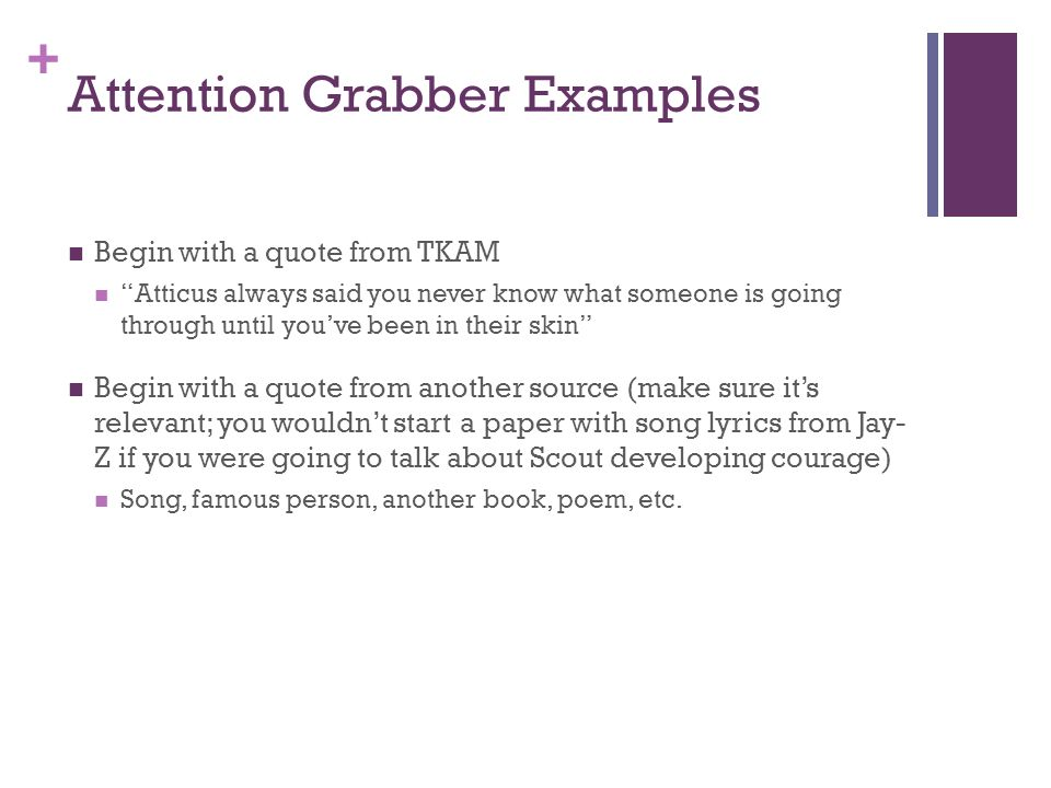 essay grabber techniques How to write the perfect college essay–grab some attention as you write your college essay, you have to consider your audience you have to remind yourself that.