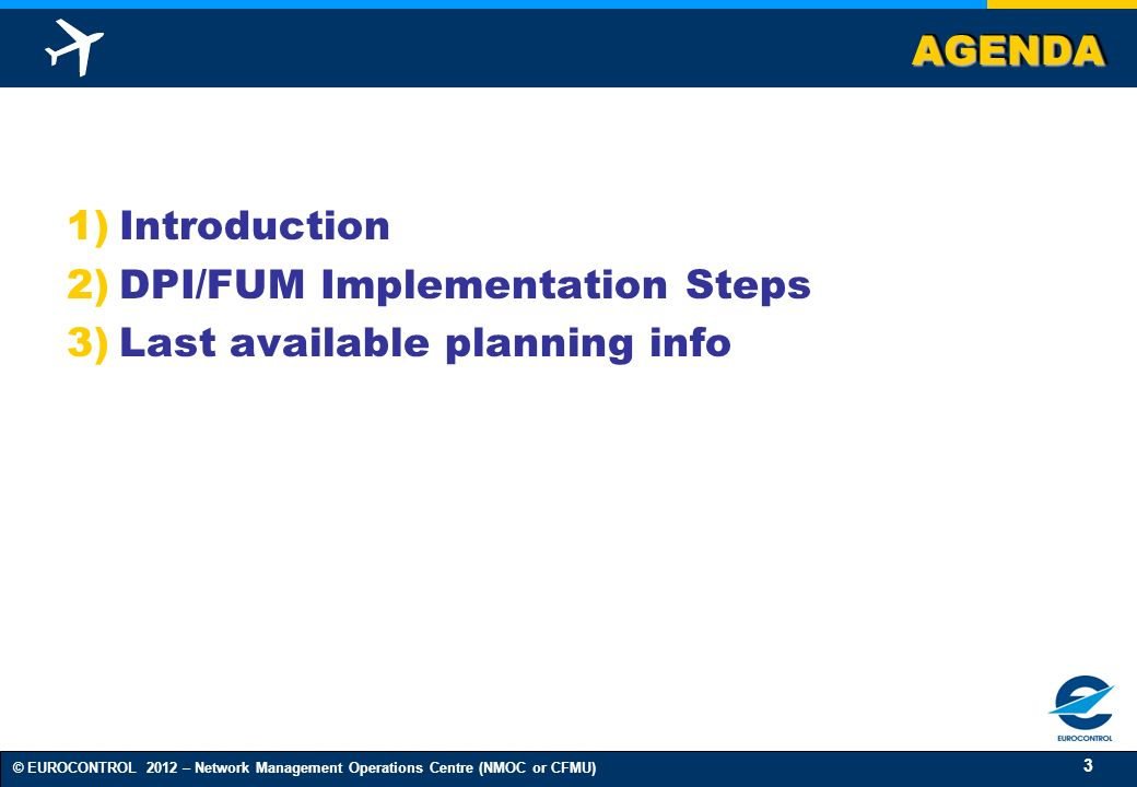 AGENDA Introduction DPI/FUM Implementation Steps Last available planning info