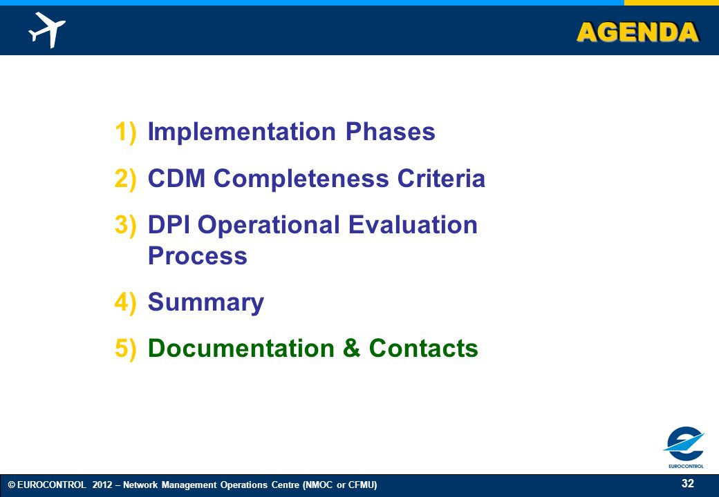 AGENDA Implementation Phases. CDM Completeness Criteria. DPI Operational Evaluation Process. Summary.