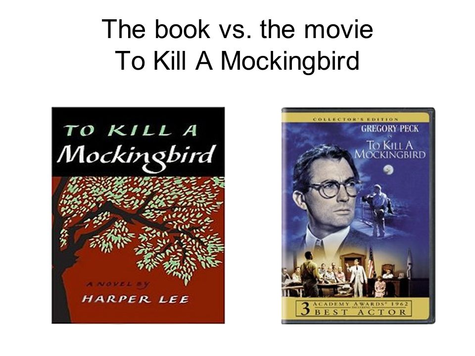 to kill a mockingbird book vs Get an answer for 'what are differences in the movie and the book to kill a mockingbird ' and find homework help for other to kill a mockingbird questions.
