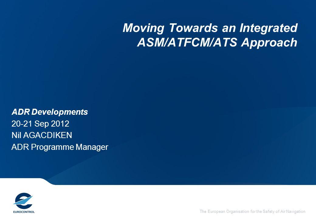 Moving Towards an Integrated ASM/ATFCM/ATS Approach