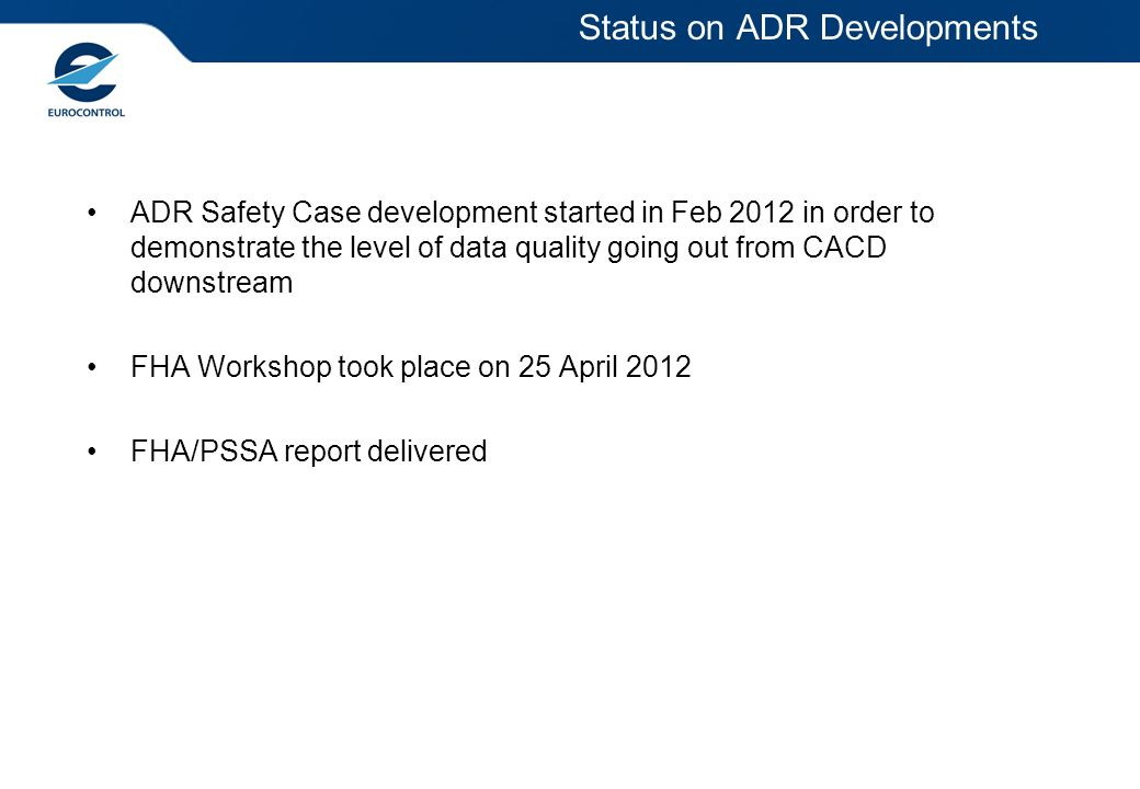 Status on ADR Developments