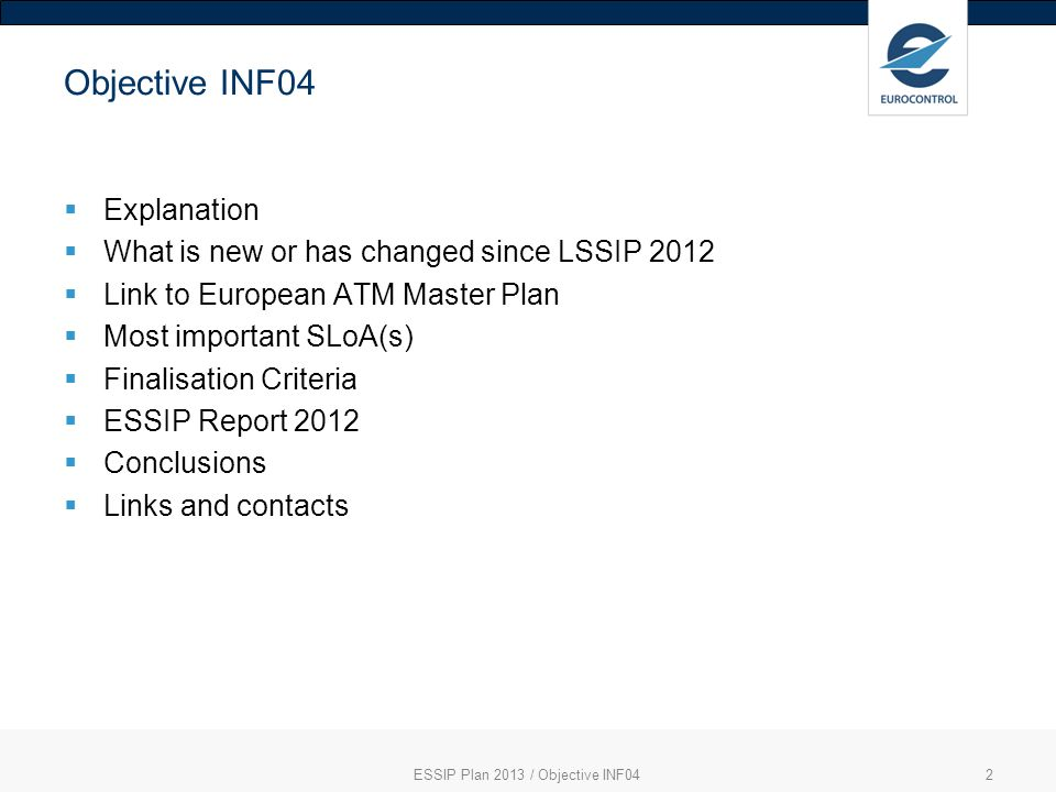 ESSIP Plan 2013 / Objective INF04